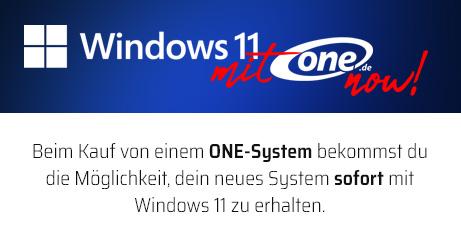 Beim Kauf eines ONE-Systems sofort auf Windows 11 umsteigen.
